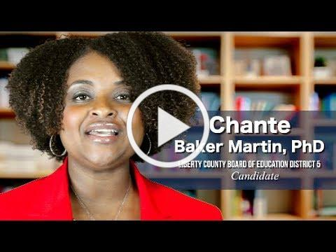 Virtual Introduction - Chante Baker Martin, PhD for Liberty County Board of Education District 5