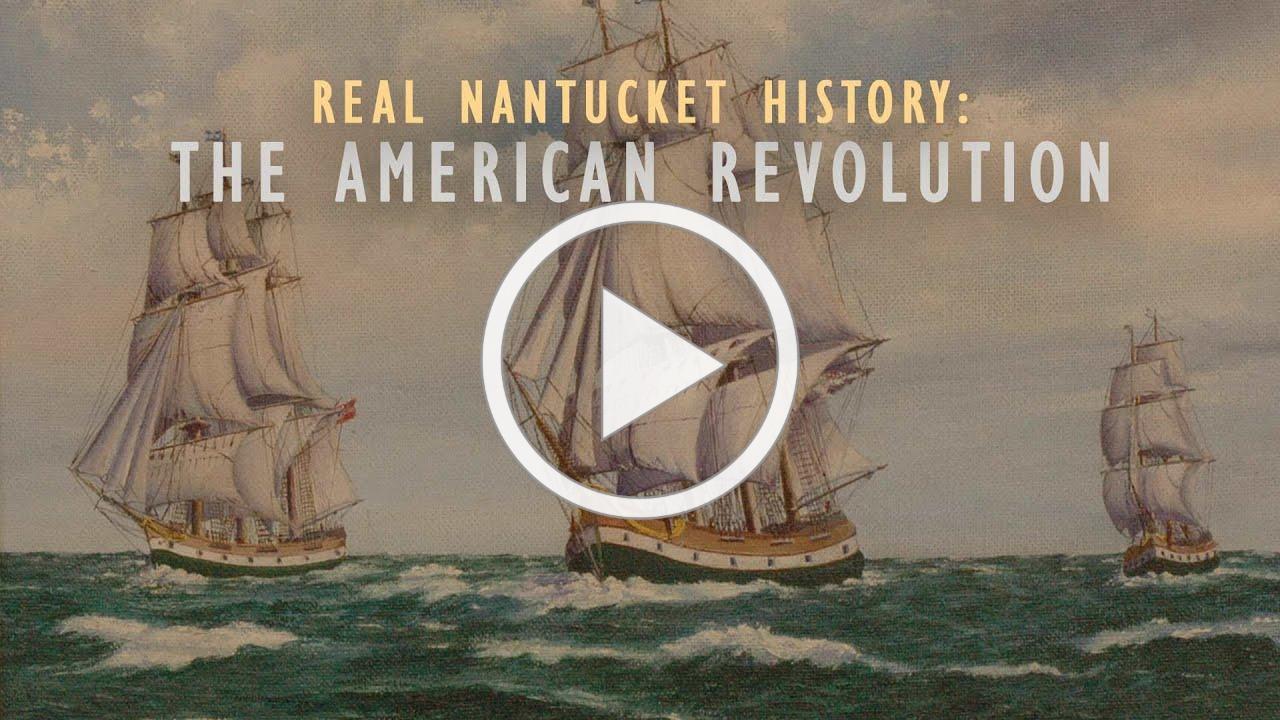 Real Nantucket History: The American Revolution