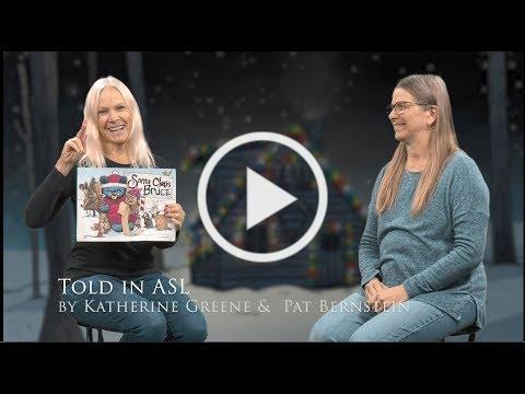 Santa Bruce signed in ASL by Katherine Greene & Pat Bernstein