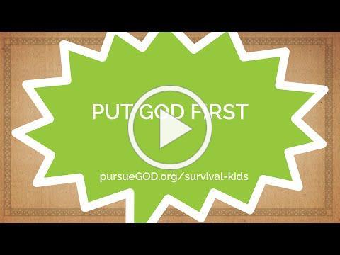 Kids' Survival Tip #1 - Put God First