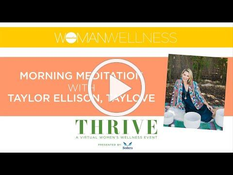 10 minute Meditation with Taylor Ellison, TAYLOVE | Thrive Wellness Event 2020