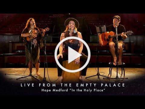 """Hope Medford """"In the Holy Place"""" LIVE FROM THE EMPTY PALACE"""