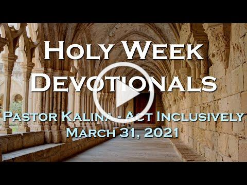 Holy Week Devotional for March 31, 2021 by Pastor Kalina Malua Katoa