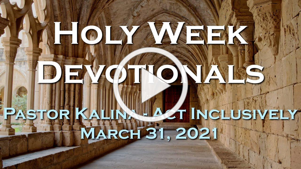 Holy Week Devotional for March 31, 2021 by Pastor Kalina Malua Katoa