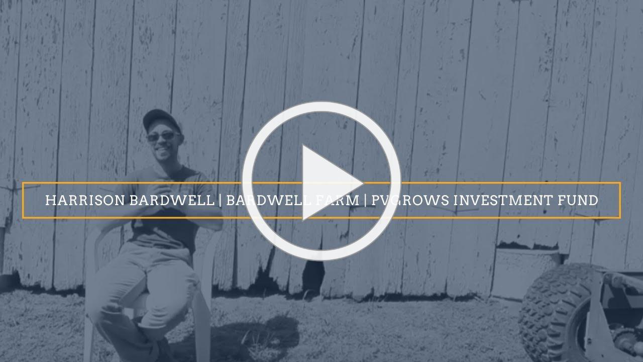 Bardwell Farm   Harrison Bardwell   PVGrows Investment Fund 2019