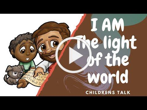 I AM the light of the world Children's Talk