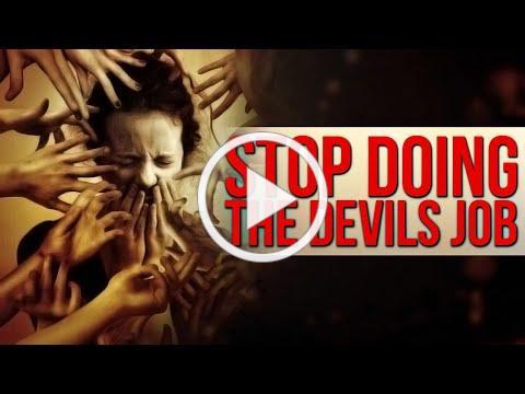 Stop Doing The Devil's Job ᴴᴰ