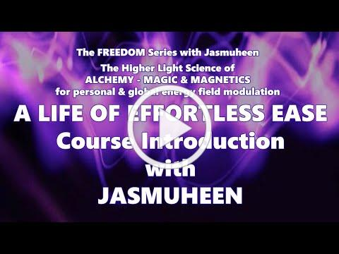 0 - Introduction to a Life of Effortless Ease Online Course with Jasmuheen