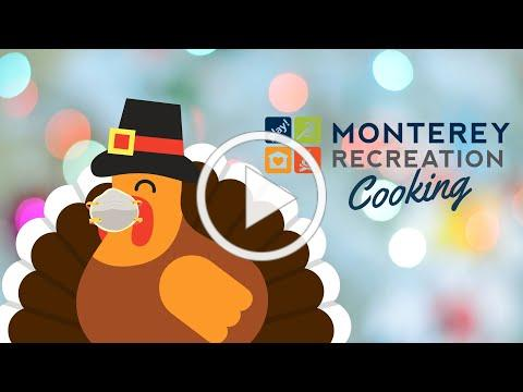 Monterey Recreation Presents: That's Good! Happy Thanksgiving, Be Safe