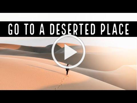 Go to a Deserted Place, with Deacon Matt