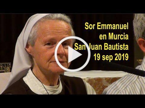 Sor Emmanuel en Murcia San Juan Bautista sep 2019 Un alma para el mundo