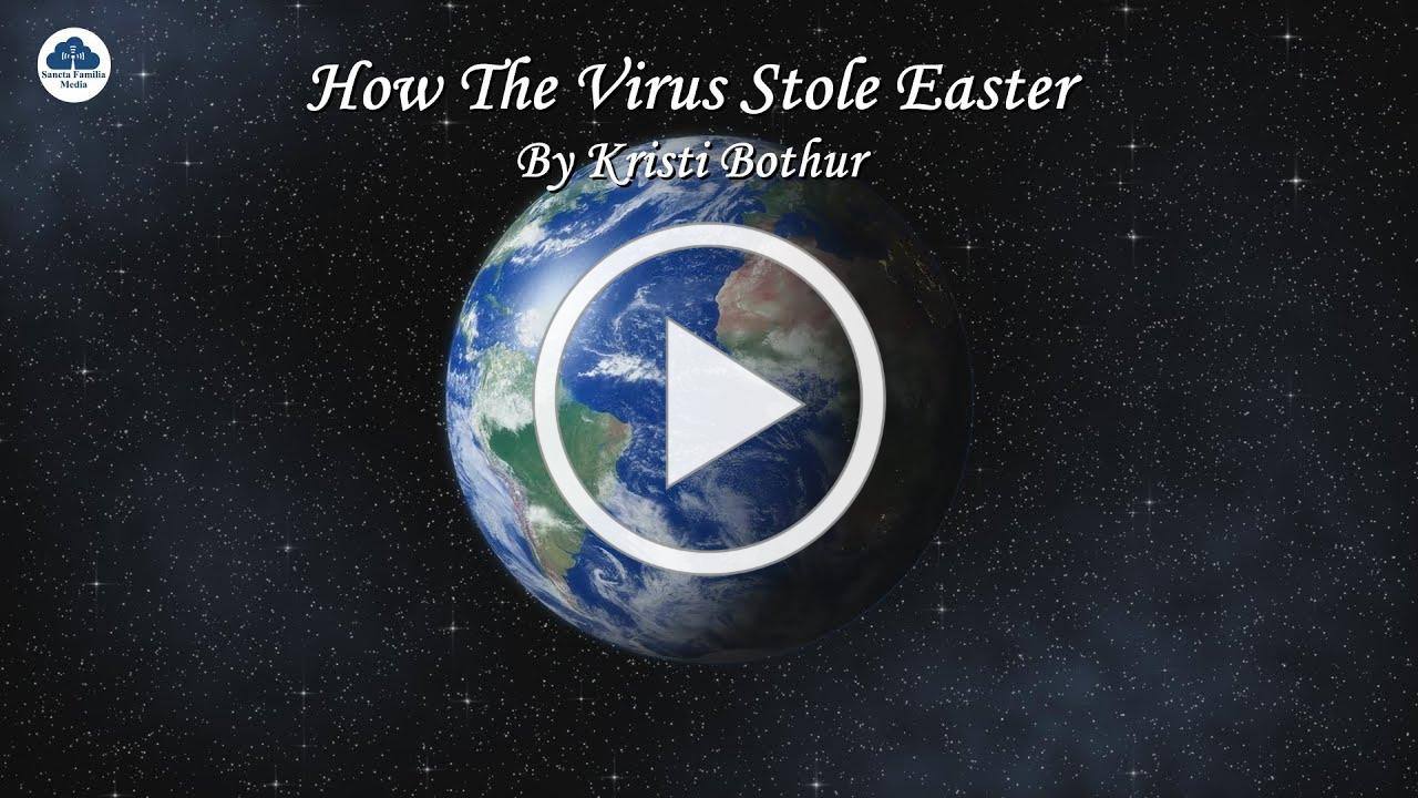 """How the Virus Stole Easter"" by Kristi Bothur"