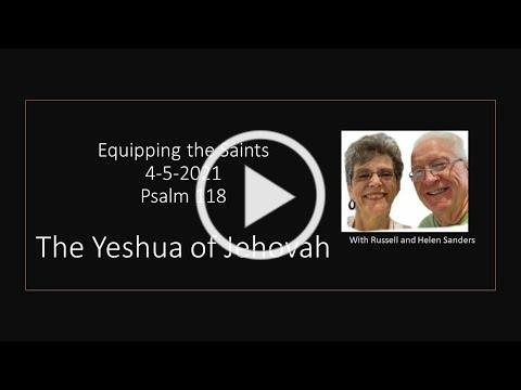 The Yeshua of Jehovah 4-5-2021 --Equipping the Saints