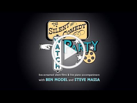 The Silent Comedy Watch Party ep 01 - Steve Massa & Ben Model
