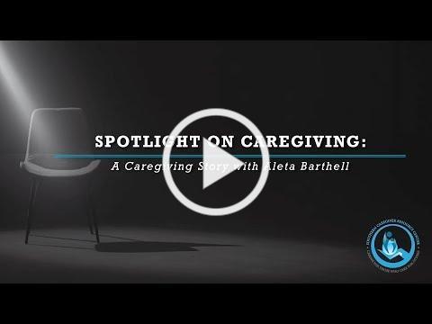 Spotlight on Caregiving: A Caregiver Story with Aleta Barthell