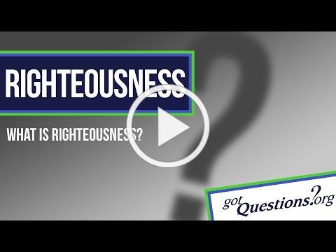 What is righteousness?