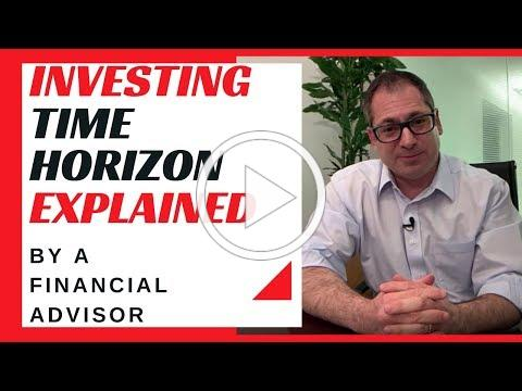 Investing Time Horizon explained by a Financial Advisor