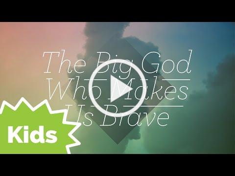 The Big God Who Makes Us Brave   Psalm 27 (Kids)