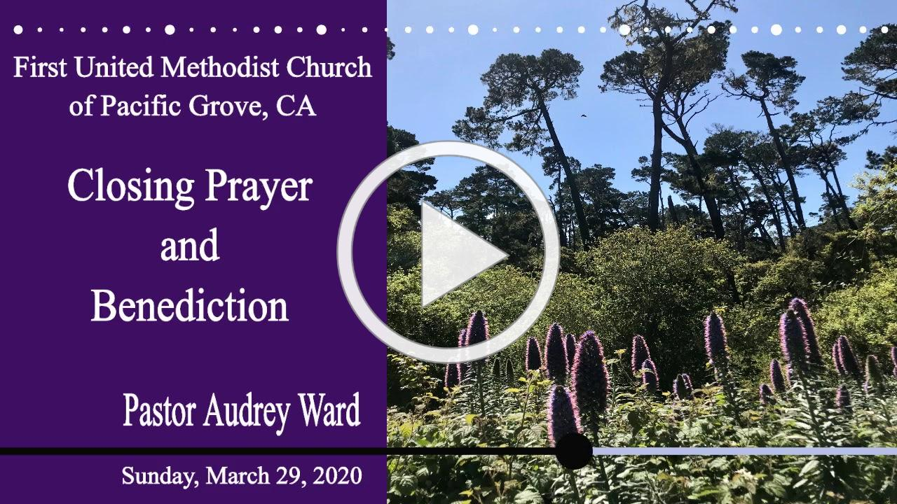 Closing Prayer & Benediction 3-29-2020