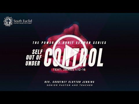 Self Control, Out Control, Under Control | Pastor Courtney Clayton Jenkins | 1-10-21
