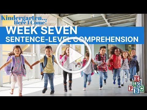 ELCPBC Week 7 (Sentence-Level Comprehension) ~ 2020 Kindergarten... Here I Come! Summer Parent Club