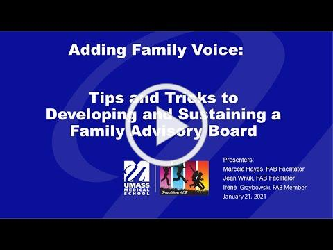 Tips and Tricks to Developing and Sustaining a Family Advisory Board