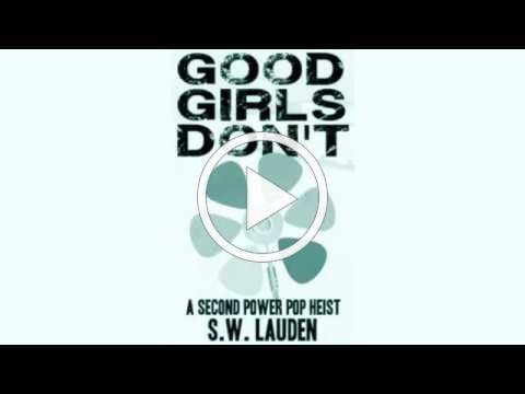 """""""Good Girls Don't: A Second Power Pop Heist"""" :30 Trailer"""