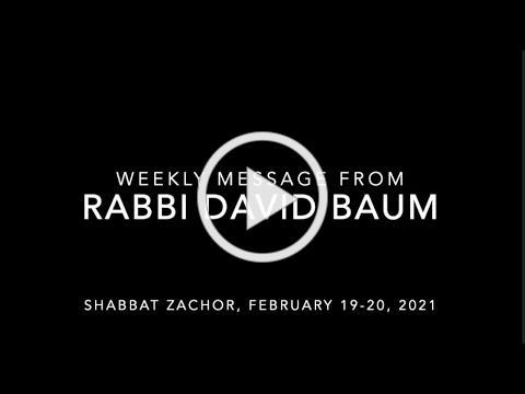 Weekly Message from Rabbi David Baum - Shabbat Zahor 2021/5781