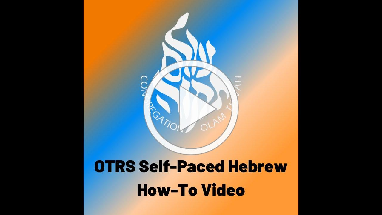 OTRS Self-Paced Hebrew How-To Video 3/17/2020