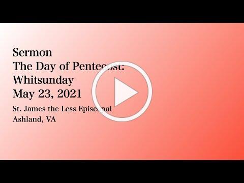 The Sermon for Pentecost 2021