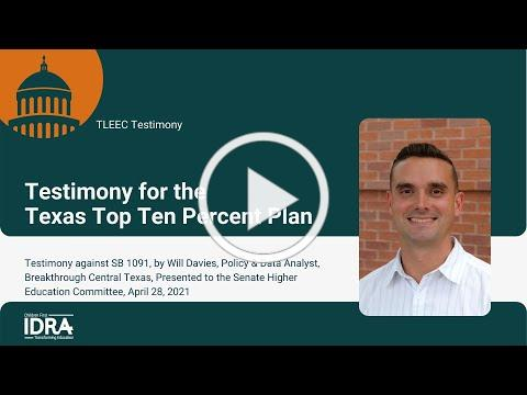 TLEEC Testimony for the Texas Top Ten Percent Plan & Against SB 1091