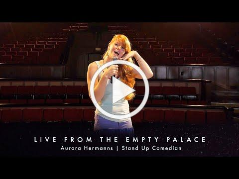 Stand Up Comedy with Aurora Hermanns LIVE FROM THE EMPTY PALACE