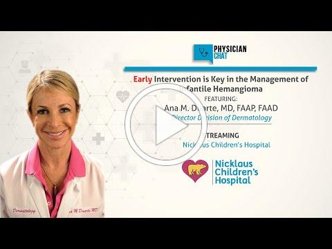 Early Intervention is Key in the Management of Infantile Hemangioma with Dr. Duarte