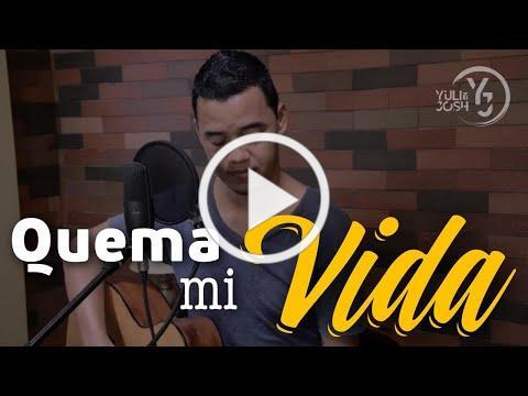 Quema mi Vida - Jon Carlo - Yuli & Josh - Cover - Música Católica
