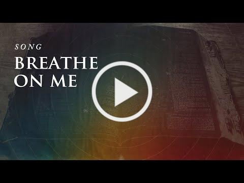 SONG: Breathe On Me