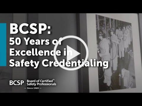 BCSP: 50 Years of Excellence in Safety Credentialing