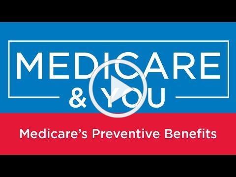 Medicare & You: Medicare's Preventive Benefits