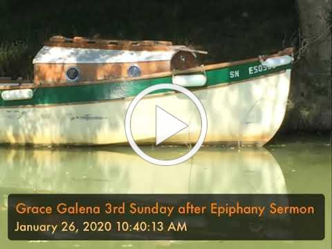 Grace Galena 3rd Sunday after Epiphany Sermon