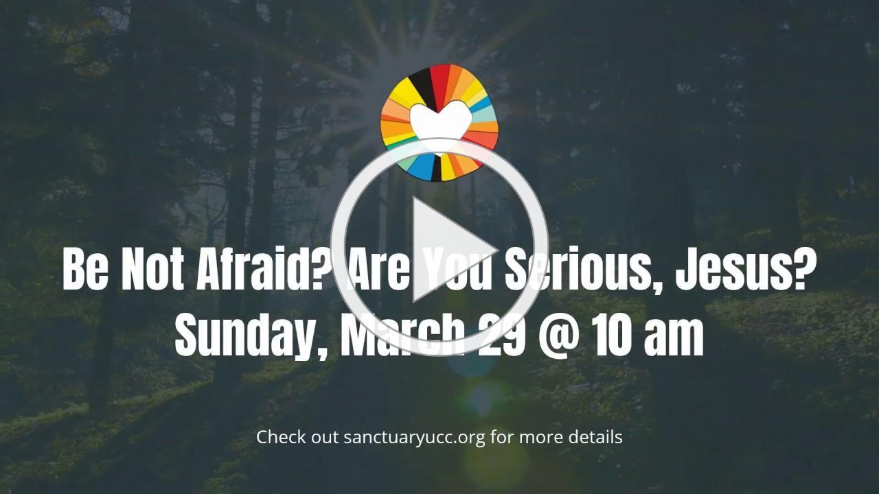 Sunday Circle | Be Not Afraid? Seriously?
