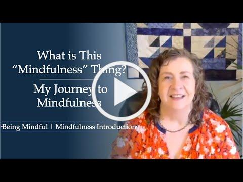 """What is this """"mindfulness"""" thing? 