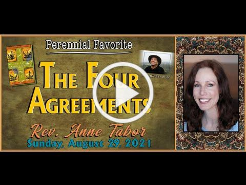 """08.29.2021 """"Perennial Favorite: The Four Agreements"""" by Rev. Anne Tabor"""