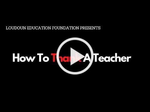 Loudoun Education Foundation Presents: How To Thank A Teacher
