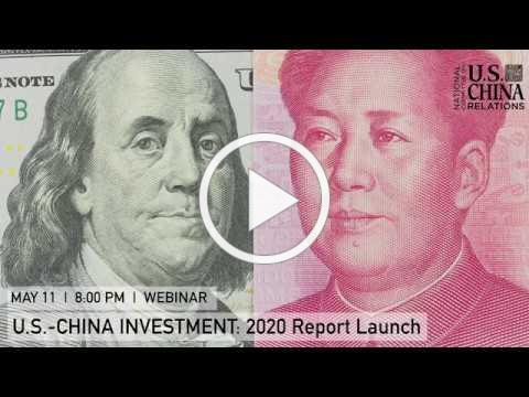 U.S.-China Investment: 2020 Report Launch