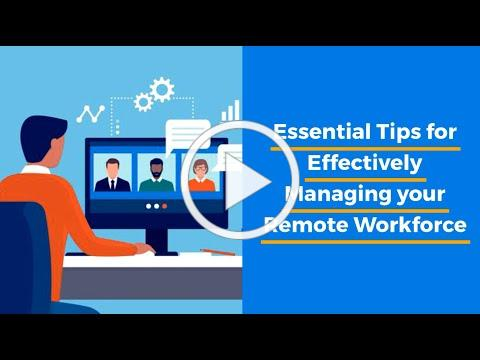 Essential Tips for Effectively Managing your Remote Workforce by The HR Team