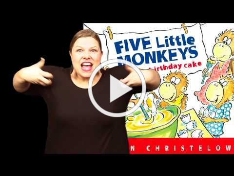 Five Little Monkeys Bake a Birthday Cake: ASL Storytelling