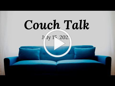 Couch Talk - July 15, 2021