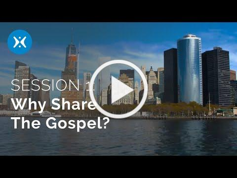 Session 1: Why Share the Gospel? (Tell Someone)