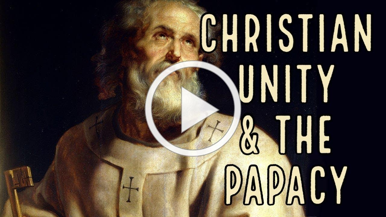 The Papacy and Christian Unity, with Deacon Matt Newsome