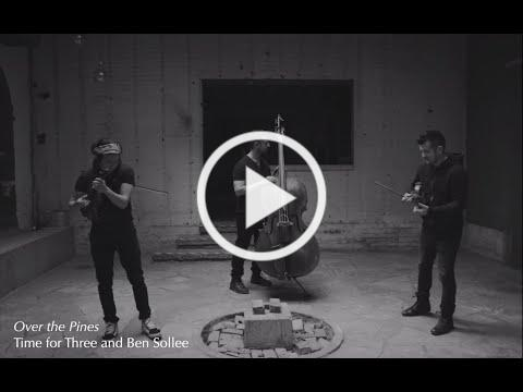 """LAND - """"Over the Pines"""" by Ben Sollee & Time for Three"""