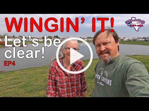 Leaving Texas?? | Wingin' It!, Ep 4 | Full Time RV Life | RV Texas Y'all